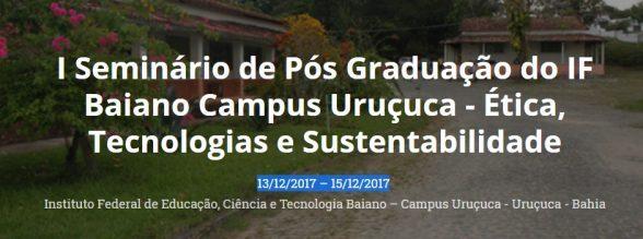 I Seminário de Pós Graduação do IF Baiano Campus Uruçuca - Ética, Tecnologias e Sustentabilidade 4