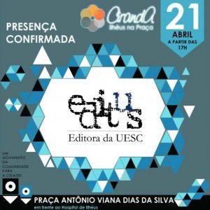 Amanhã tem 'Ciranda, Ilhéus na Praça' e a Editus estará presente 3